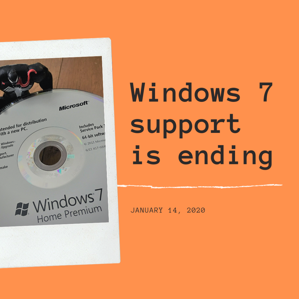 Windows 7 support is ending meaning your computer will not be secure